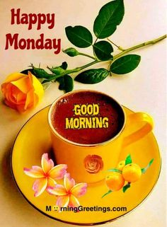 40 Good Morning Happy Monday Images - Morning Greetings – Morning Wishes