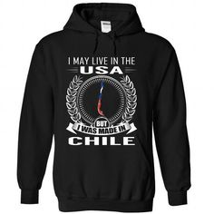 I May Live in the United States But I Was Made in Chile (New) T-Shirts, Hoodies (39.99$ ==►► Shopping Here!)