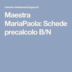 Maestra MariaPaola: Schede precalcolo B/N