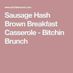 Sausage Hash Brown Breakfast Casserole - Bitchin Brunch