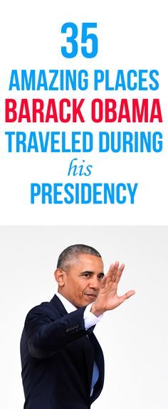 It's safe to say President Barack Obama has done more traveling in his eight years in office than most of us will in our lifetimes.