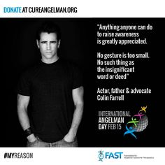 International Angelman Day.  #cureangelman #myreason.  Actor, father and advocate-Colin Farrell.  Because together, we can CureAngelman.org