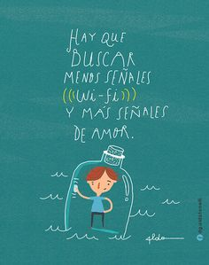 Menos señales wi-fi by Words Quotes, Wise Words, Sayings, Smart Quotes, Best Quotes, Quotes En Espanol, Little Bit, Magic Words, More Than Words