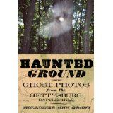 Haunted Ground: Ghost Photos from the Gettysburg Battlefield (Kindle Edition)By Hollister Ann Grant