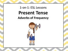 1-on-1 ESL lessons: Adverbs of Frequency