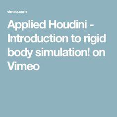 Applied Houdini - Introduction to rigid body simulation! on Vimeo