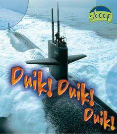 Duik! duik! duik! Een informatief boek over duikboten. Circa 8-11 jaar.
