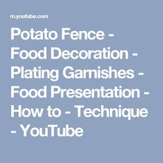 Potato Fence - Food Decoration - Plating Garnishes - Food Presentation - How to - Technique - YouTube