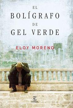 (2013) El bolígrafo de gel verde - Eloy Moreno.