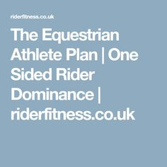 The Equestrian Athlete Plan | One Sided Rider Dominance | riderfitness.co.uk
