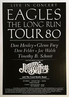 Eagles The Long Run, Bernie Leadon, Randy Meisner, Vintage Concert Posters, Best Rock, Rock Posters, Special Guest, Classic Rock, How To Run Longer