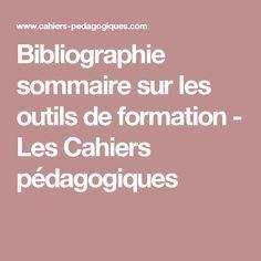 Bibliographie sommaire sur les outils de formation - Les Cahiers pédagogiques