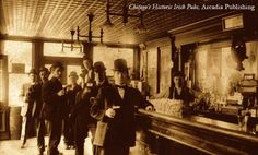 In Chicago early taverns were not places to linger over a pint with friends. Men were served standing at  the bar, and women were able to enter only through a back door (if at all).