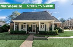 Mandeville, Louisiana Real Estate $200,000-$300,000  Luxury, homes, patio homes, condos, foreclosures, and more