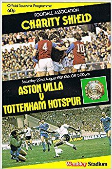 Aston Villa 2 Tottenham 2 in Aug 1981 at Wembley. Programme cover for the Charity Shield. Retro Football, Vintage Football, Super Club, Community Shield, Spurs Fans, Wembley Stadium, Football Program, Aston Villa, Tottenham Hotspur