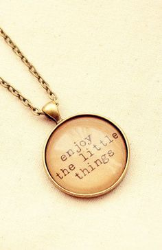 "Inspiration Necklace with ""Enjoy the Little Things"" I just ordered this as a ring. So excited!"