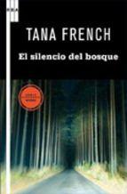 El silencio del bosque - Tana French