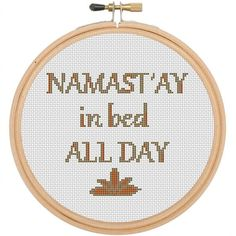 Namast'ay In Bed All Day Counted Cross Stitch Pattern. Yoga Pattern. PDF Instant Download. Pattern. Art. Text Cross Stitch Pattern