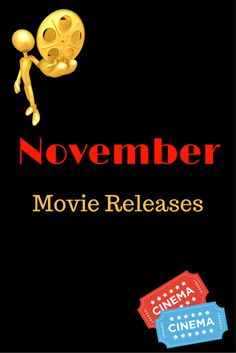 Here you are! It's your look at the November Movies! There are some really good ones hitting theaters!