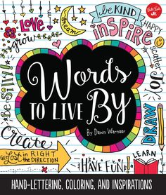 Words to Live By Book: Creative Lettering, Coloring, and Inspirations by Dawn Warnaar. Now available for Pre-Order!