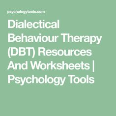 Dialectical Behaviour Therapy (DBT) Resources And Worksheets | Psychology Tools