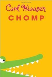 CHOMP / Carl Hiaasen. YALSA's 2013 Best Fiction for Young Adults.