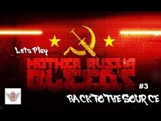 Mother Russia Bleeds #3 - Back to the Source