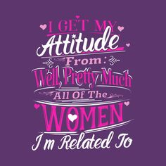 Shop I Get My Attitude From Women I'm Related Funny Pink gilmore girl t-shirts designed by interDesign as well as other gilmore girl merchandise at TeePublic. Crazy Quotes, Sassy Quotes, Girly Quotes, Sarcastic Quotes, True Quotes, Words Quotes, Quotes To Live By, Funny Quotes, Sayings