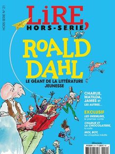 Roald Dahl - Lire Hors Série - Lire - Francia - Julio 2016 Roald Dahl, Matilda, Les Gremlins, Tapas, Comic Books, Journals, Illustrations, Youth, Reading