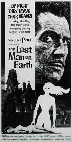 The Last Man on Earth (1964). When a disease turns all of humanity into the living dead, the last man on earth becomes a reluctant vampire hunter..