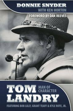 Tom Landry: Man of Character by Donnie Snyder. $12.60. Publication: October 4, 2009. Publisher: Cross Training Publishing (October 4, 2009)