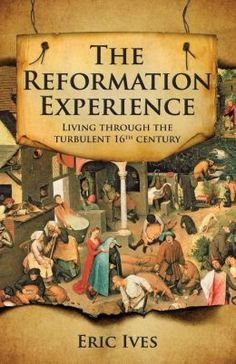 The Reformation Experience: Life in a Time of Change by Eric Ives. Ives is also the one of the premier Tudor historians and authors, he is also an authority when it comes to Anne Boleyn, his book on her is a must read! ($15.10 for paperback)
