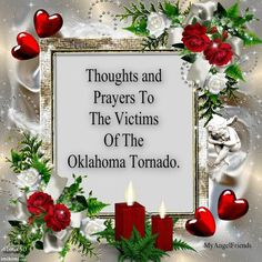 Thoughts and prayers for the victims of the Oklahoma tornado.
