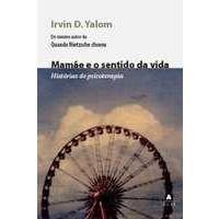 Livros Mamãe e o Sentido da Vida - Histórias de Psicoterapia - Yalom, Irvin D.