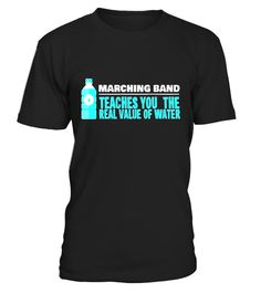 """# Marching Band Teaches You the Real Value of Water Funny Tee .  Special Offer, not available in shops      Comes in a variety of styles and colours      Buy yours now before it is too late!      Secured payment via Visa / Mastercard / Amex / PayPal      How to place an order            Choose the model from the drop-down menu      Click on """"Buy it now""""      Choose the size and the quantity      Add your delivery address and bank details      And that's it!      Tags: This funny shirt is a…"""