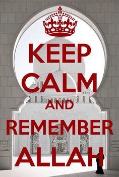 Keep Clam and Remember Allah