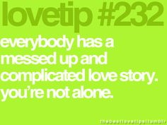 everyone has a messed up and complicated love story. Cute Quotes, Great Quotes, Nice Sayings, Mantra, Let's Talk About Love, Dont Take It Personally, Complicated Love, Motivational Quotes, Inspirational Quotes