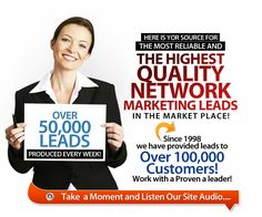 Here is your source for the most reliable and the highest quality mlm leads in the marketplace. We have been provided leads to over 100,000 since 1998. Here is your chance to work with a proven leader in mlm lead generation