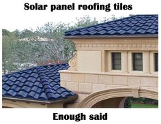 Beautiful blue tile solar roofing. Love it!