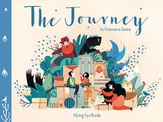 The Journey by Francesca Sanna. What is it like to have to leave everything behind and travel many miles to somewhere unfamiliar and strange? A mother and her two children set out on such a journey; one filled with fear of the unknown, but also great hope.