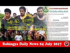 Rohingya Daily News Today 04 July 2017 أخبار أراكان اليوم _ باللغة #الرو...