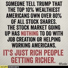 Tell the media and morons who don't  know how the economy is now defined as just wall street and not actual Americans