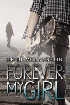 Forever My Girl (Beaumont #1) by Heidi McLaughlin...great start to a series!