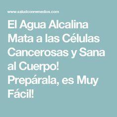 El Agua Alcalina Mata a las Células Cancerosas y Sana al Cuerpo! Prepárala, es Muy Fácil! #medicinasantiguas