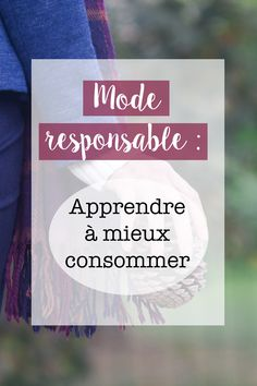 mode responsable : consommer éthique et écologique