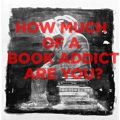 How Much Of A Book Addict Are You?