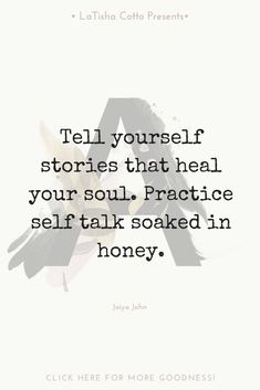Tell yourself stories that heal your soul. Practice self talk soaked in honey. Positive Self Talk, Positive Thoughts, Positive Vibes, Positive Quotes, Staying Positive, Note To Self, Self Love, Quotes To Live By, Life Quotes