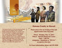 Waipahu, HI Please join us for an evening of fun and  superb music from Yaeyama! The Hatoma Family is a lively and charming family  of musicians from Ishigaki Island in Yaeyama.  Parents, Takeshi and Chiyoko … Click flyer for more >>