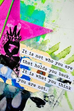 it is not who you are that holds you back