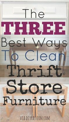 The Three Best Ways to Clean Thrift Store Furniture